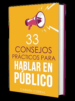 33 Consejos practicos para HABLAR EN PUBLICO